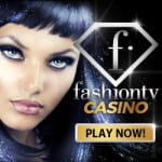 Fashion TV Casino Bonus And Review