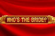 Who's The Bride Video Slot Game