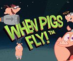 When Pigs Fly Video Slot Game