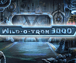 Wild-O-Tron 3000 Video Slot Game