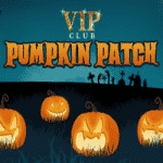 Pumpkin Patch - VIP Bonuses at Chelsea Palace