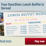 A Lunch Buffet Menu with free spins awaits at EuroSlots